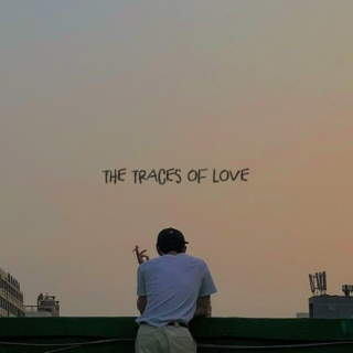the traces of love
