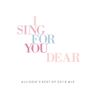 Best of 2018: I Sing for You, Dear