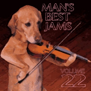 Man's Best Jams Volume 22