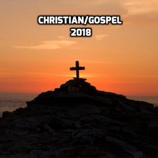 Some Of My Favorite Christian/Gospel Songs Of 2018