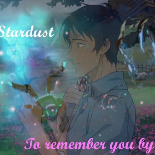 Stardust To Remember You By