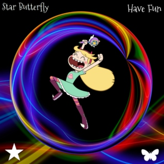Star Butterfly - Have Fun