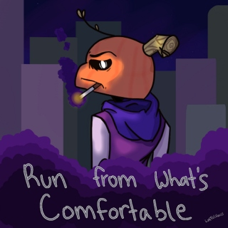 Run From What's Comfortable