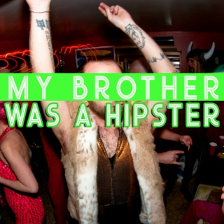 My Brother Was A Hipster (Party Mix)