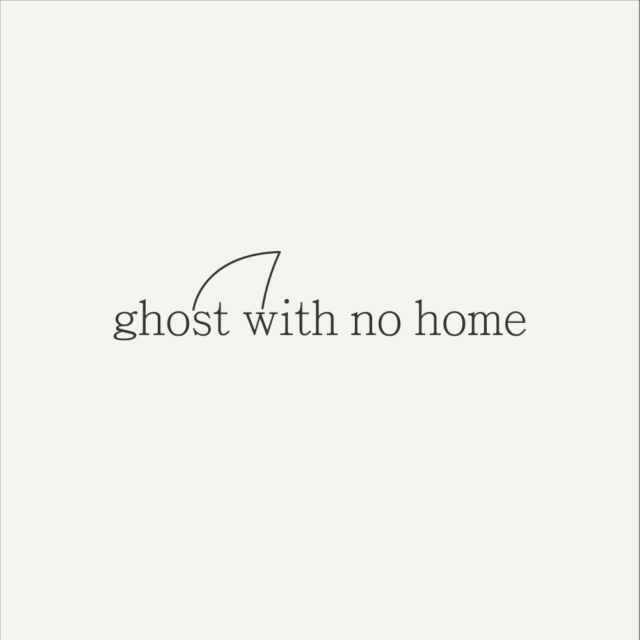 ghost with no home