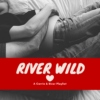 RIVER WILD ⇢ carrie&river