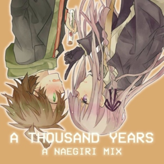 a thousand years || naegiri