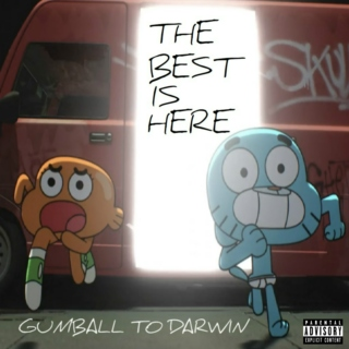 Gumball to Darwin - THE BEST IS HERE [Explicit]