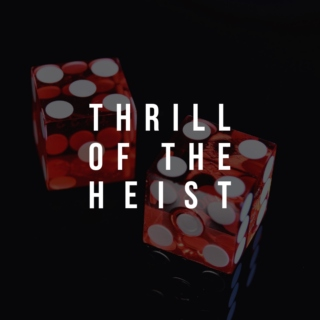 THRILL OF THE HEIST
