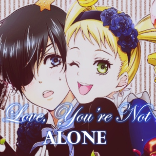 Love, You're Not Alone
