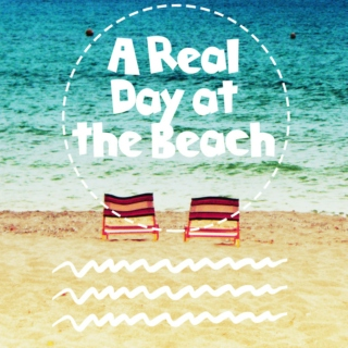 A Real Day at the Beach