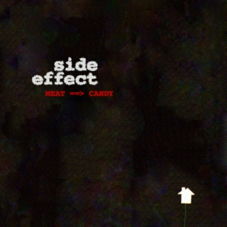 side effect - MEAT/CANDY