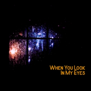 When You Look In My Eyes