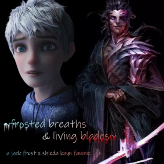 frosted breaths & living blades