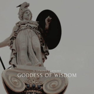 Goddes of Wisdom || a Athena playlist