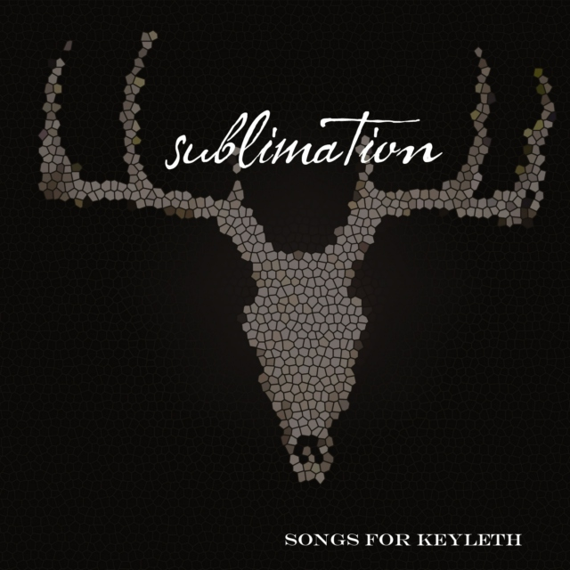 sublimation - songs for keyleth