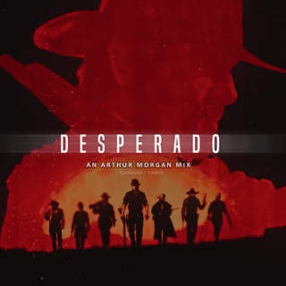 desperado // an arthur morgan mix