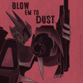 Blow Em To Dust.
