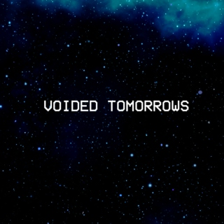 VOIDED TOMORROWS