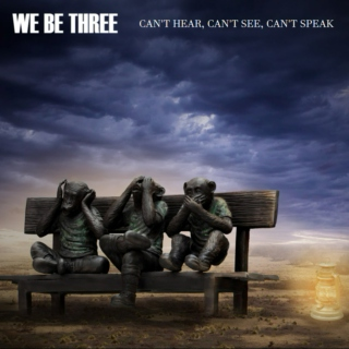 WE BE THREE - Can't Hear, Can't See, Can't Speak