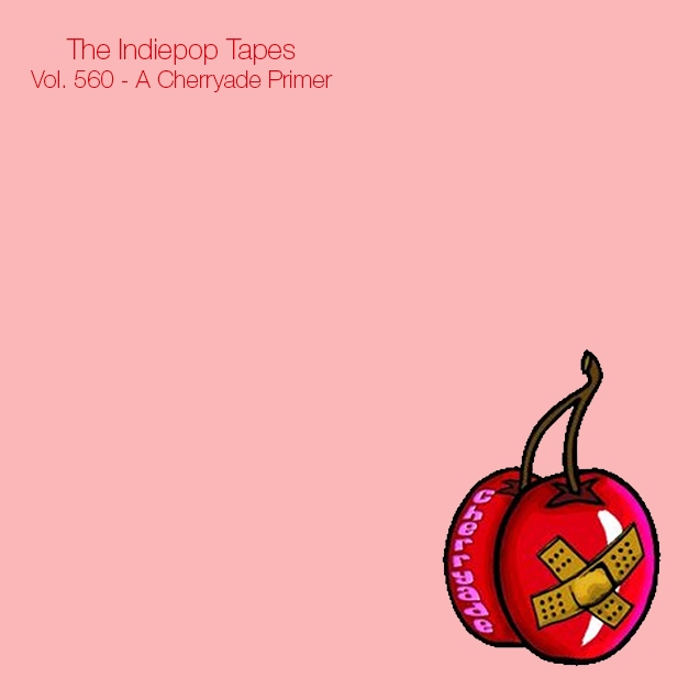 The Indiepop Tapes, Vol. 560: A Cherryade Primer