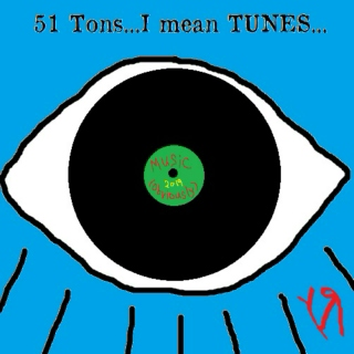 """51 Tons…I Mean TUNES…"" (Music Playlist) by Richard F. Yates"