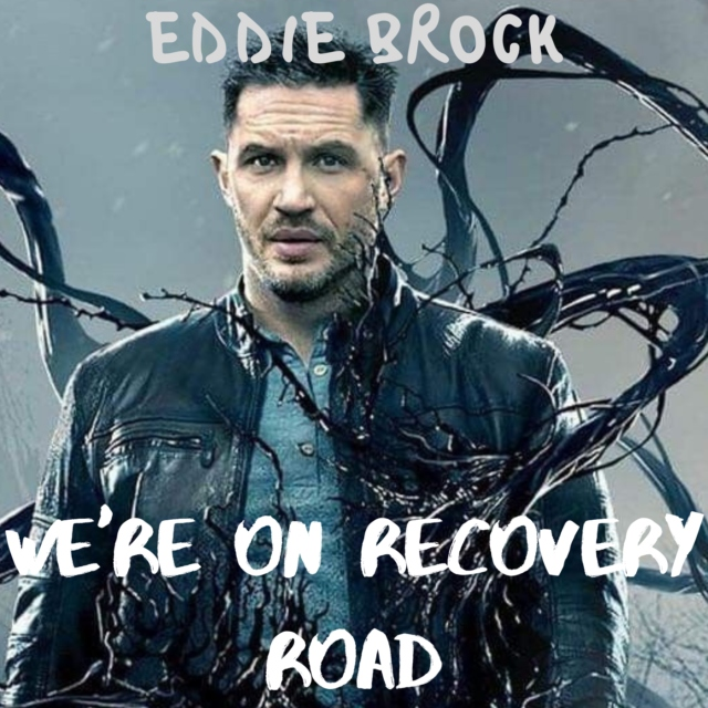 We're On Recovery Road - Eddie Brock Character Playlist