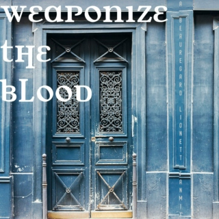 weaponize the blood - a beauregard lionett fanmix