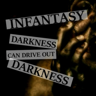 Infantasy: Darkness Can Drive Out Darkness