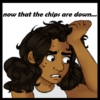 now that the chips are down //marco