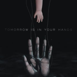Tomorrow Is In Your Hands