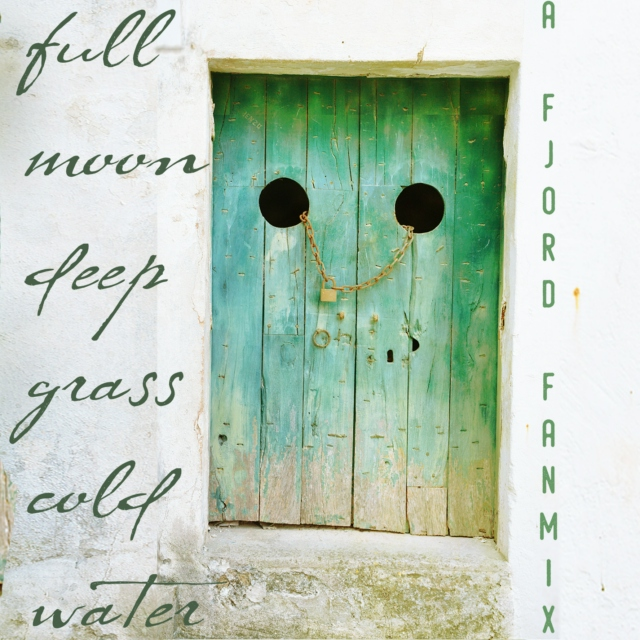 full moon deep grass cold water - a fjord fanmix
