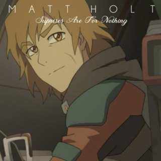 Matt Holt - Surprises Are For Nothing