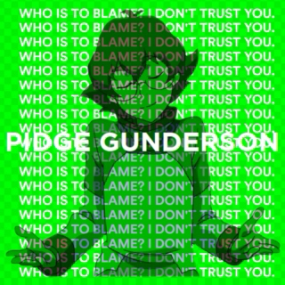 Pidge Gunderson - WHO IS TO BLAME? I DON'T TRUST YOU.