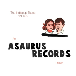 The Indiepop Tapes, Vol. 605: An Asaurus Records Primer