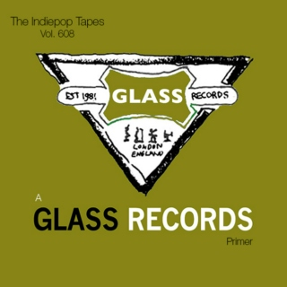 The Indiepop Tapes, Vol. 608: A Glass Records Primer