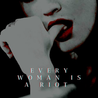 Every Woman Is a RIOT